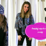 6 Amazing ways to wear a wrap!