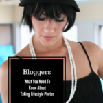 Bloggers, What You Need To Know About Taking Lifestyle Photos
