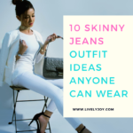 10 Skinny Jeans Outfit Ideas Anyone Can Wear